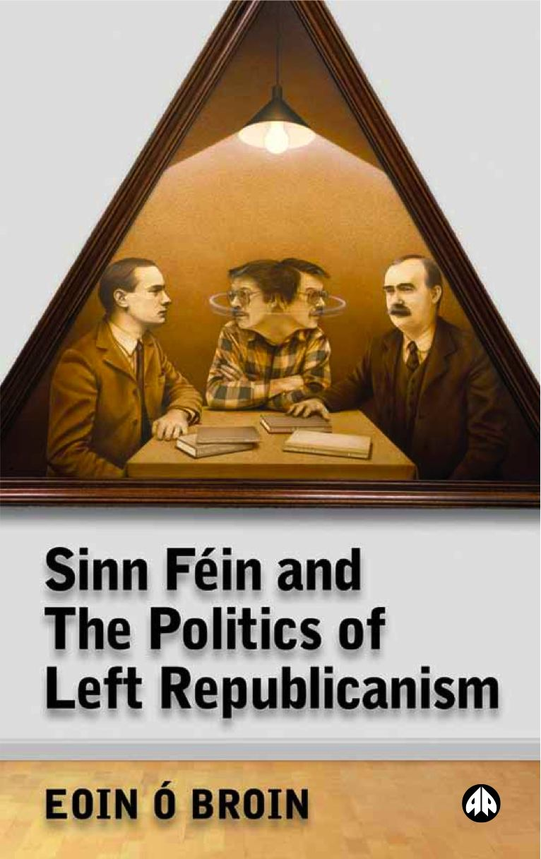 Sinn F 233 In And The Politics Of Left Republicanism Eoin 211
