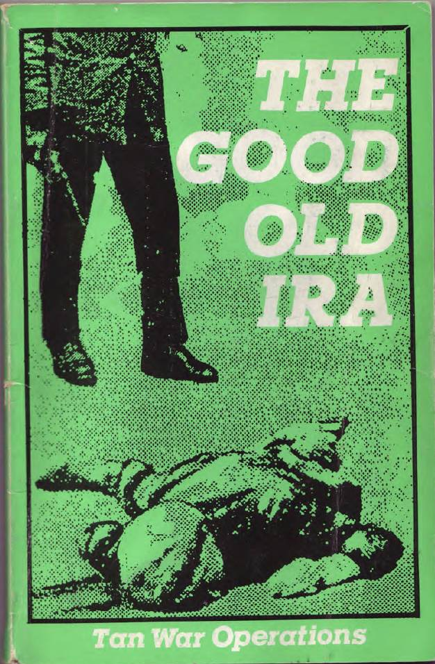 the 1985 sinn fein good old ira pamphlet and historical