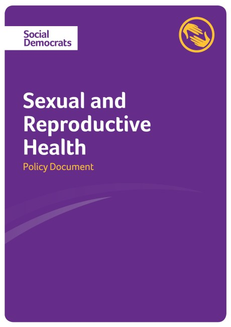 Social Democrats - Sexual and Reproductive Health Policy Document