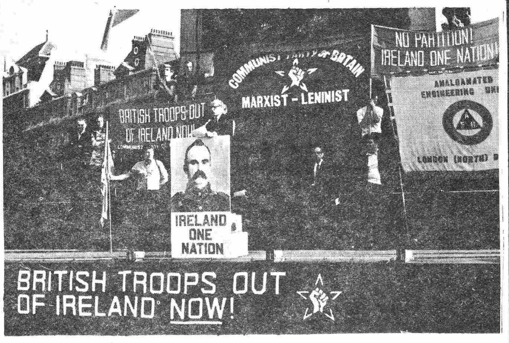 A photograph of a Communist Party of Britain (Marxist-Leninist) rally in Trafalgar Square calling for the withdrawal of British troops from Ireland, 5th September, 1971.
